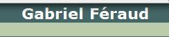 Gabriel Féraud Le blog de Gabriel Féraud, écrivain de Fantasy, de Science-Fiction, de Jeux de Rôles, passionné de cinéma et de BD…