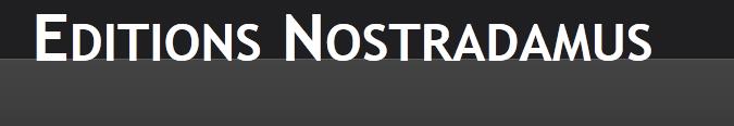 Les éditions Nostradamus Les Editions Nostradamus sont une micro maison d'édition associative
